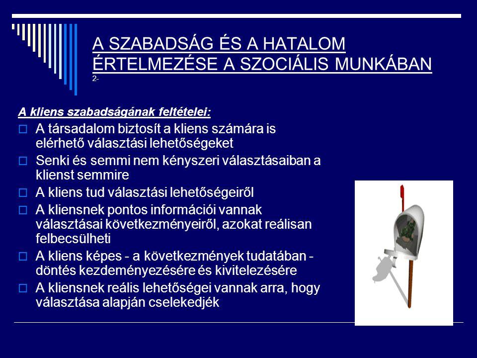 A SZABADSÁG ÉS A HATALOM ÉRTELMEZÉSE A SZOCIÁLIS MUNKÁBAN 2-