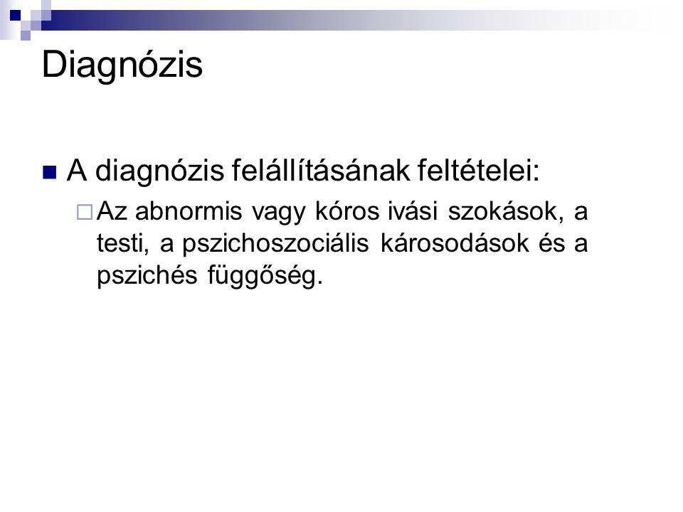 Diagnózis A diagnózis felállításának feltételei: