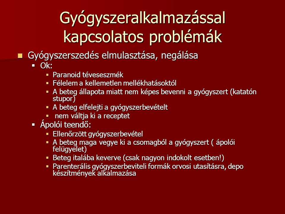Gyógyszeralkalmazással kapcsolatos problémák
