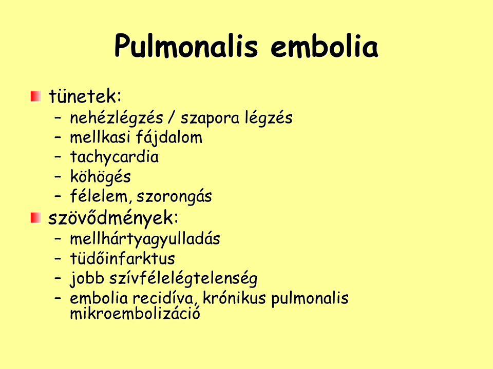 Pulmonalis embolia tünetek: szövődmények: nehézlégzés / szapora légzés