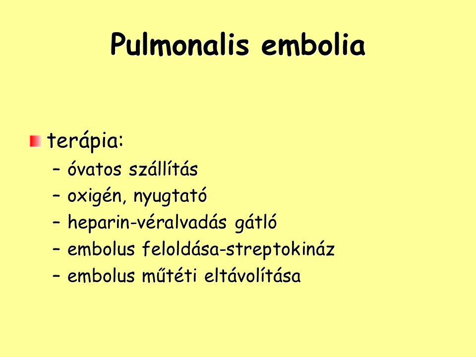 Pulmonalis embolia terápia: óvatos szállítás oxigén, nyugtató