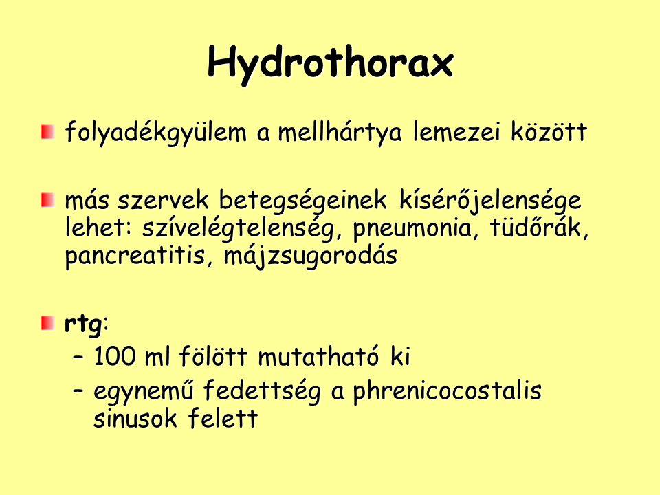 Hydrothorax folyadékgyülem a mellhártya lemezei között