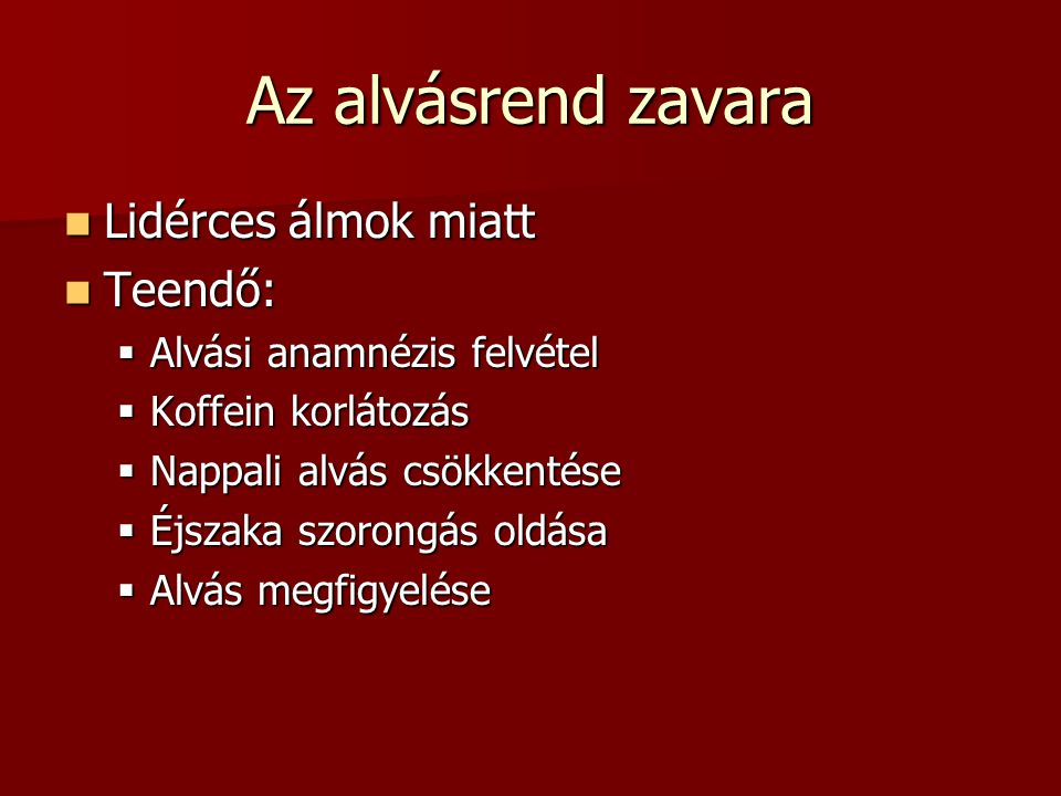 Az alvásrend zavara Lidérces álmok miatt Teendő: