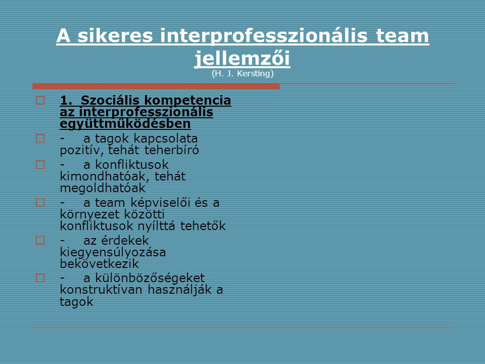 A sikeres interprofesszionális team jellemzői (H. J. Kersting)