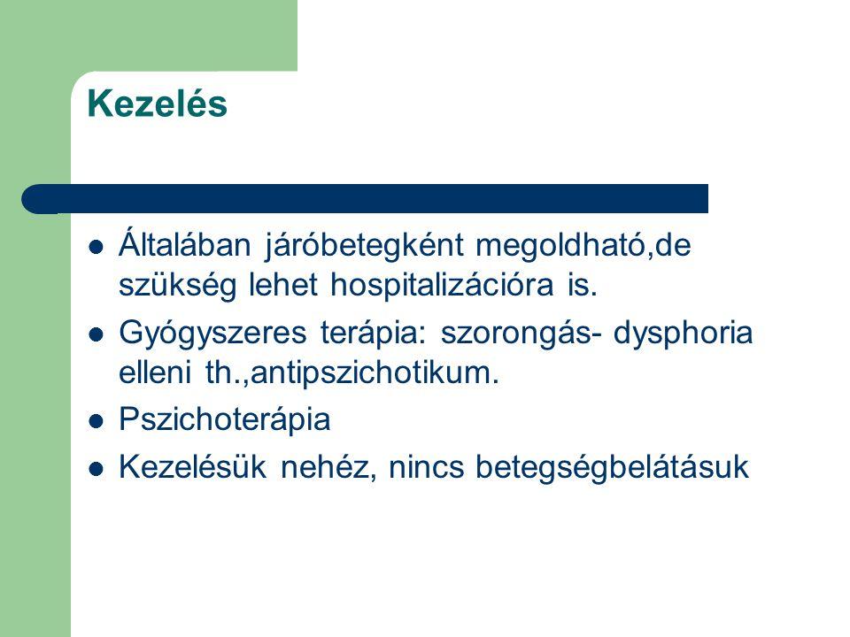 Kezelés Általában járóbetegként megoldható,de szükség lehet hospitalizációra is.