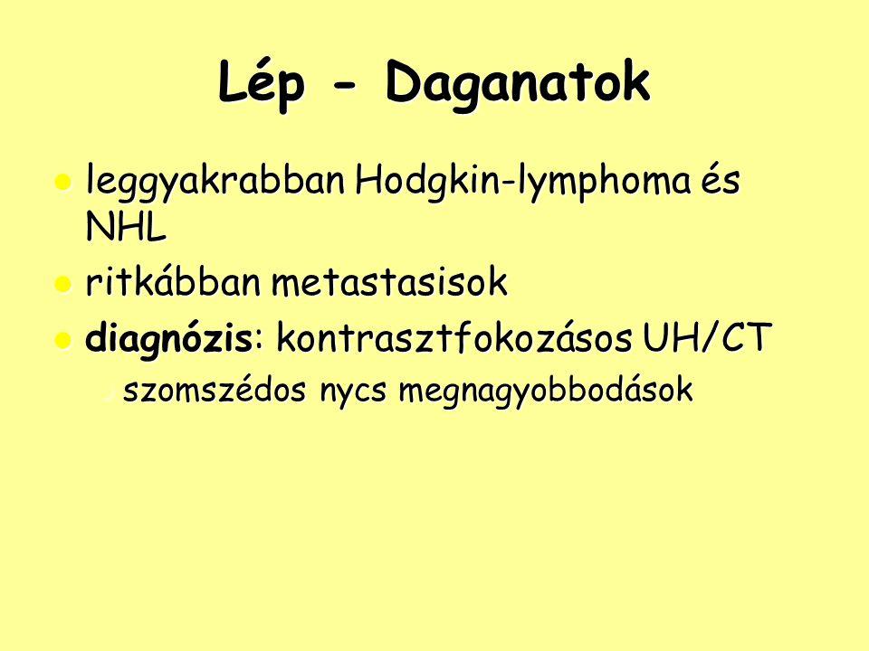 Lép - Daganatok leggyakrabban Hodgkin-lymphoma és NHL