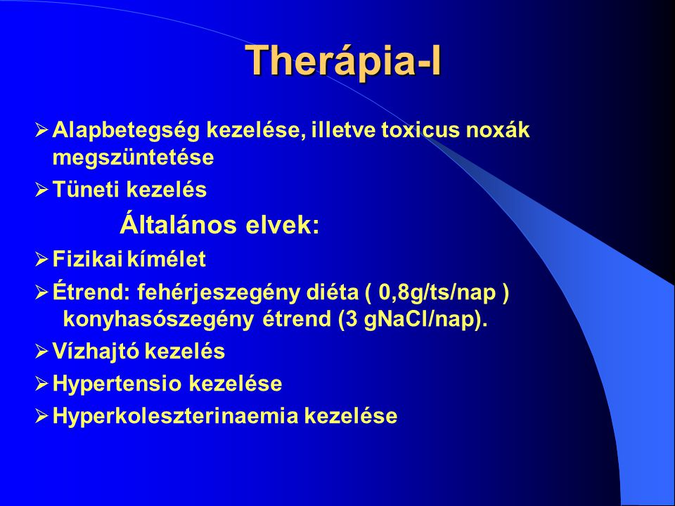 Therápia-I Alapbetegség kezelése, illetve toxicus noxák megszüntetése