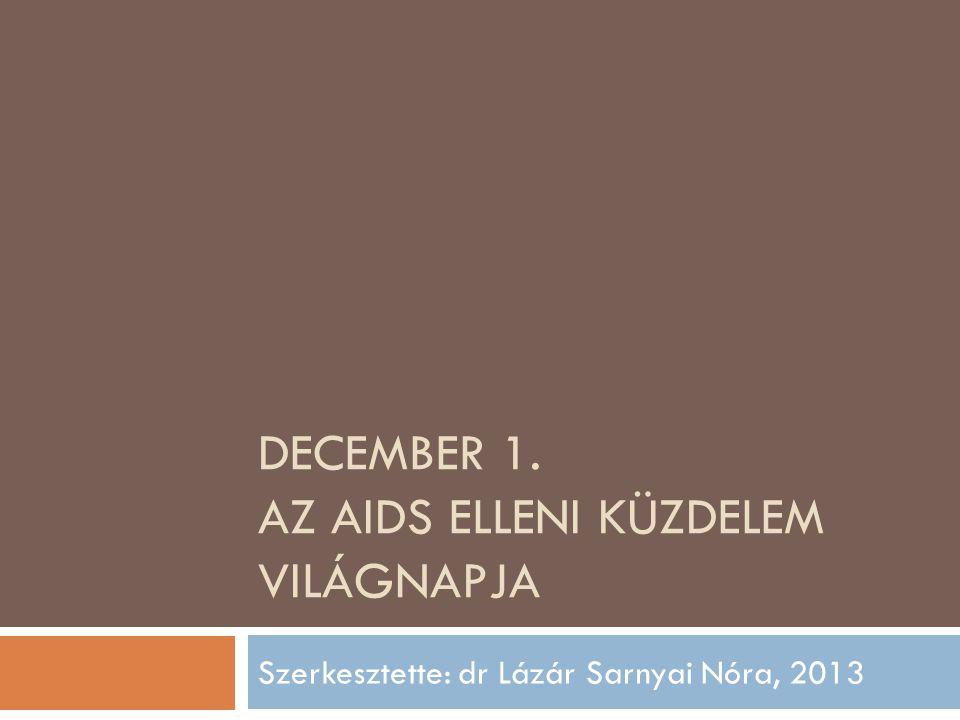 December 1. az aids elleni küzdelem világnapja