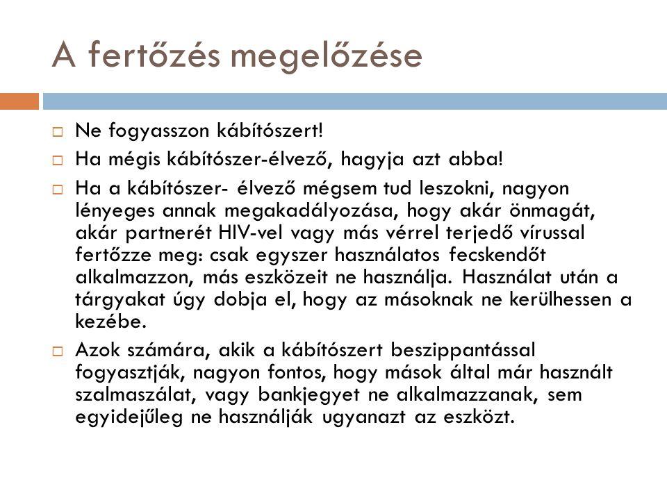 A fertőzés megelőzése Ne fogyasszon kábítószert!