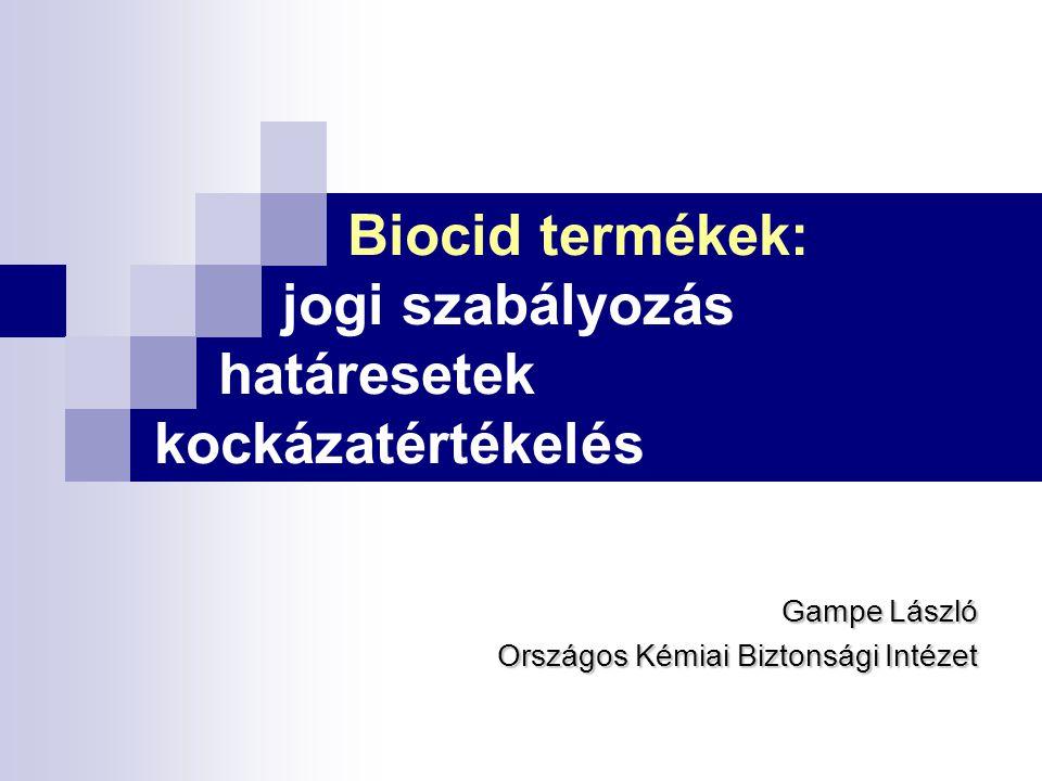 Biocid termékek: jogi szabályozás határesetek kockázatértékelés