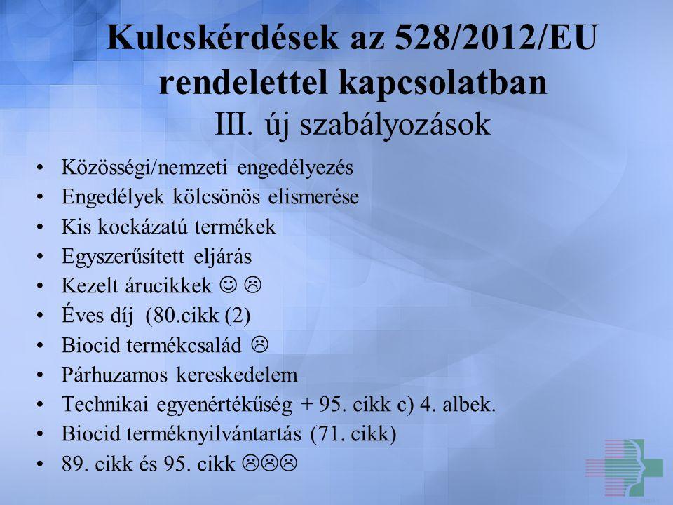 Kulcskérdések az 528/2012/EU rendelettel kapcsolatban III