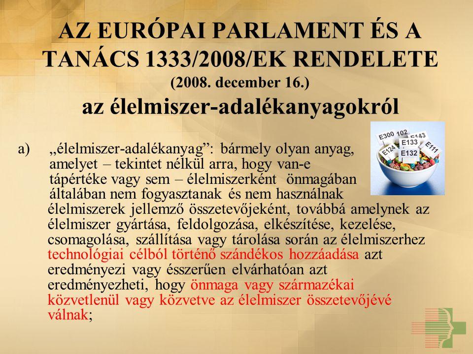 AZ EURÓPAI PARLAMENT ÉS A TANÁCS 1333/2008/EK RENDELETE (2008