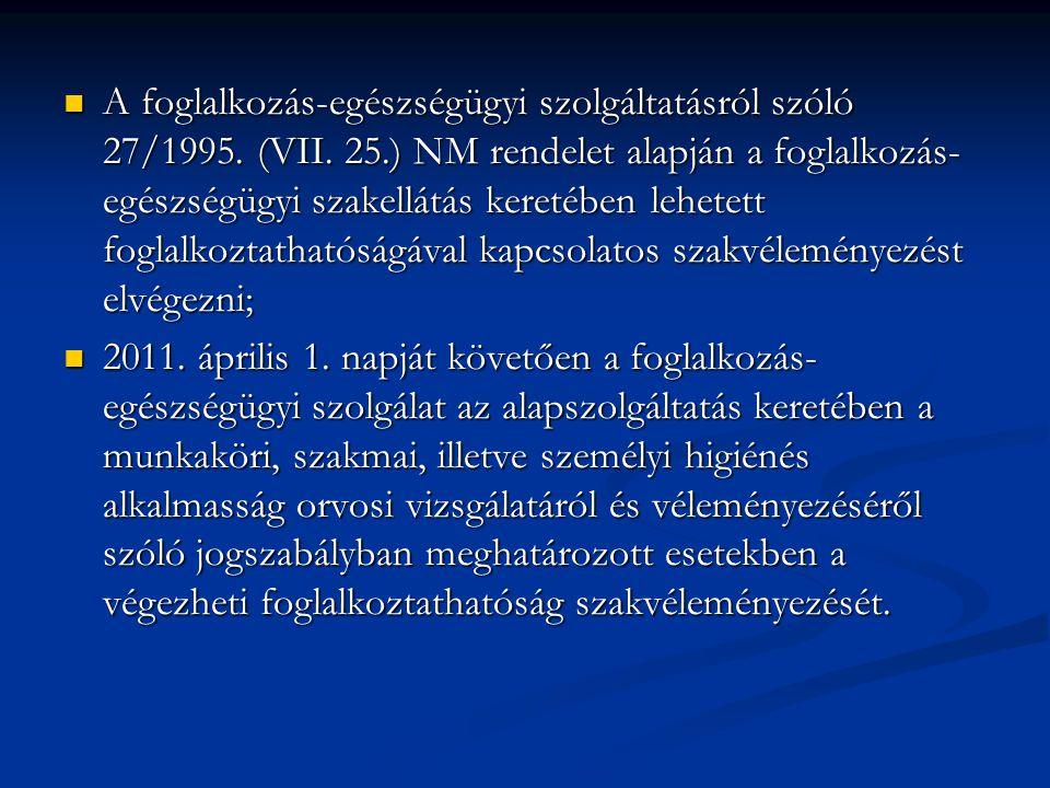 A foglalkozás-egészségügyi szolgáltatásról szóló 27/1995. (VII. 25