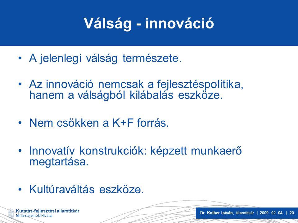 Válság - innováció A jelenlegi válság természete.