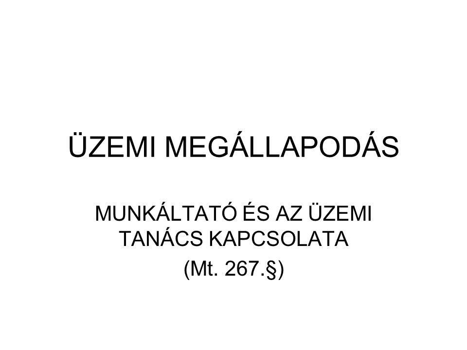 MUNKÁLTATÓ ÉS AZ ÜZEMI TANÁCS KAPCSOLATA (Mt. 267.§)