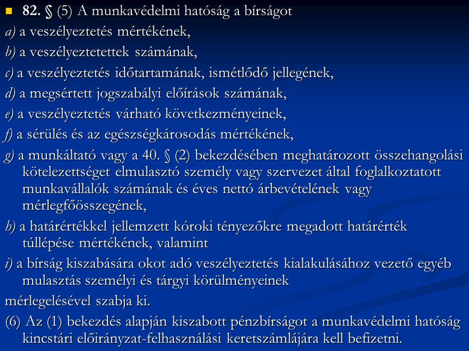 82. § (5) A munkavédelmi hatóság a bírságot