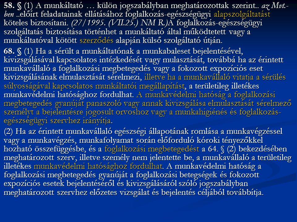 58. § (1) A munkáltató … külön jogszabályban meghatározottak szerint