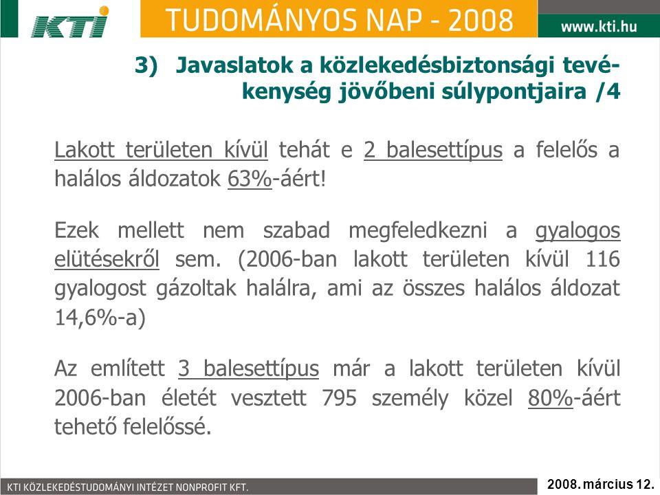 3) Javaslatok a közlekedésbiztonsági tevé-kenység jövőbeni súlypontjaira /4