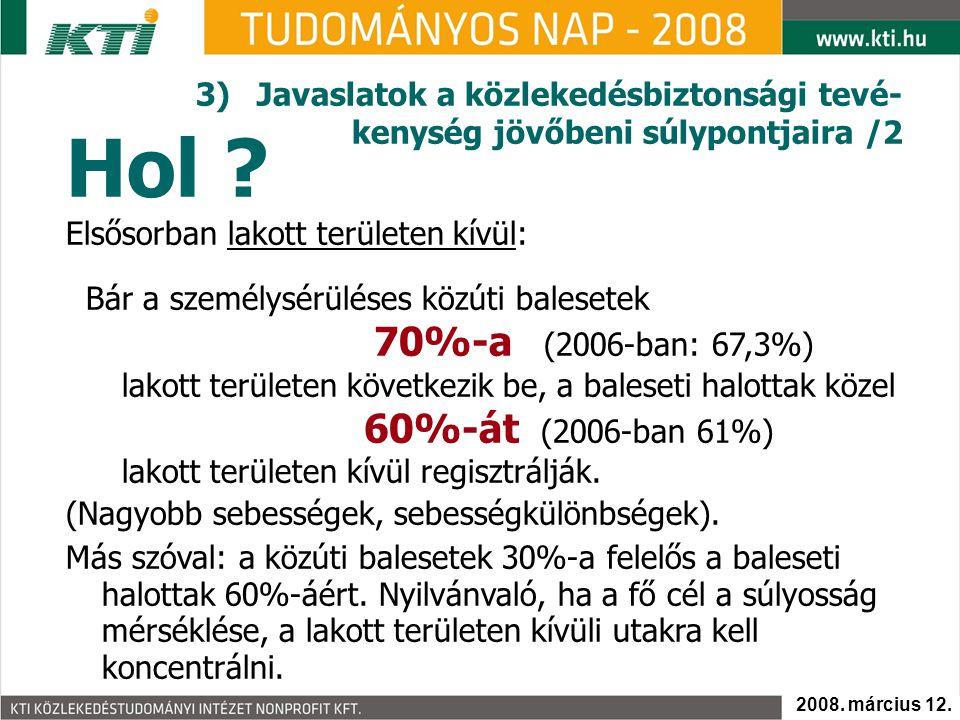 3) Javaslatok a közlekedésbiztonsági tevé-kenység jövőbeni súlypontjaira /2