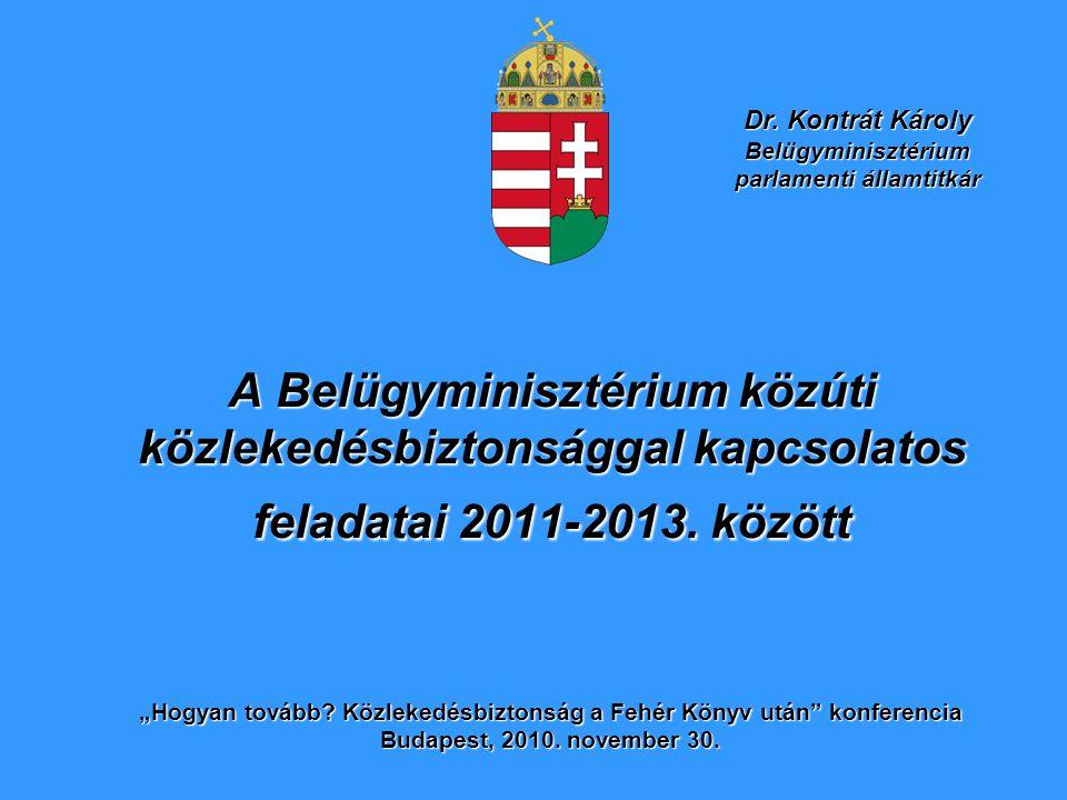 Dr. Kontrát Károly Belügyminisztérium parlamenti államtitkár.