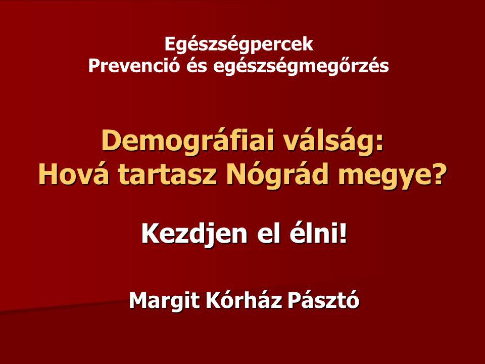 Demográfiai válság: Hová tartasz Nógrád megye