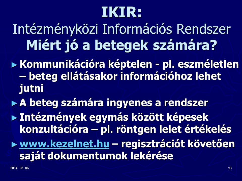 IKIR: Intézményközi Információs Rendszer Miért jó a betegek számára