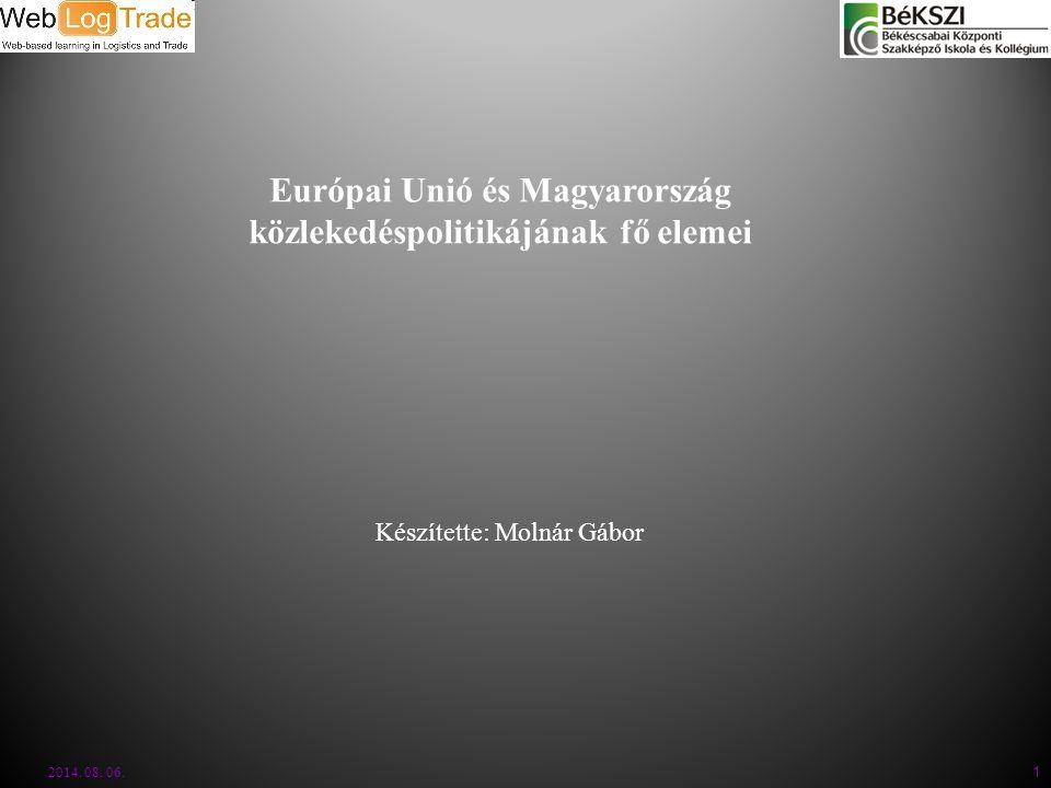 Európai Unió és Magyarország közlekedéspolitikájának fő elemei