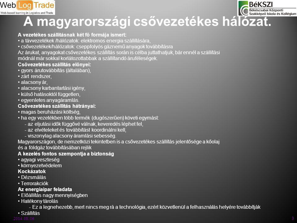 A magyarországi csővezetékes hálózat.