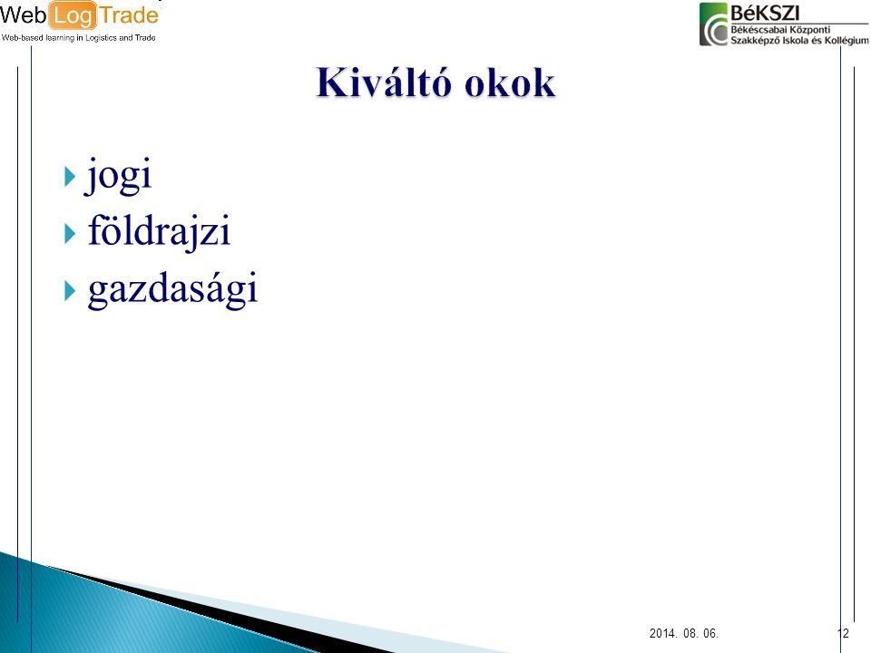 Kiváltó okok jogi földrajzi gazdasági 2017.04.05.