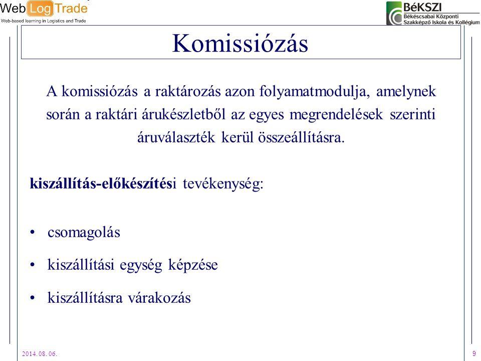 Komissiózás A komissiózás a raktározás azon folyamatmodulja, amelynek