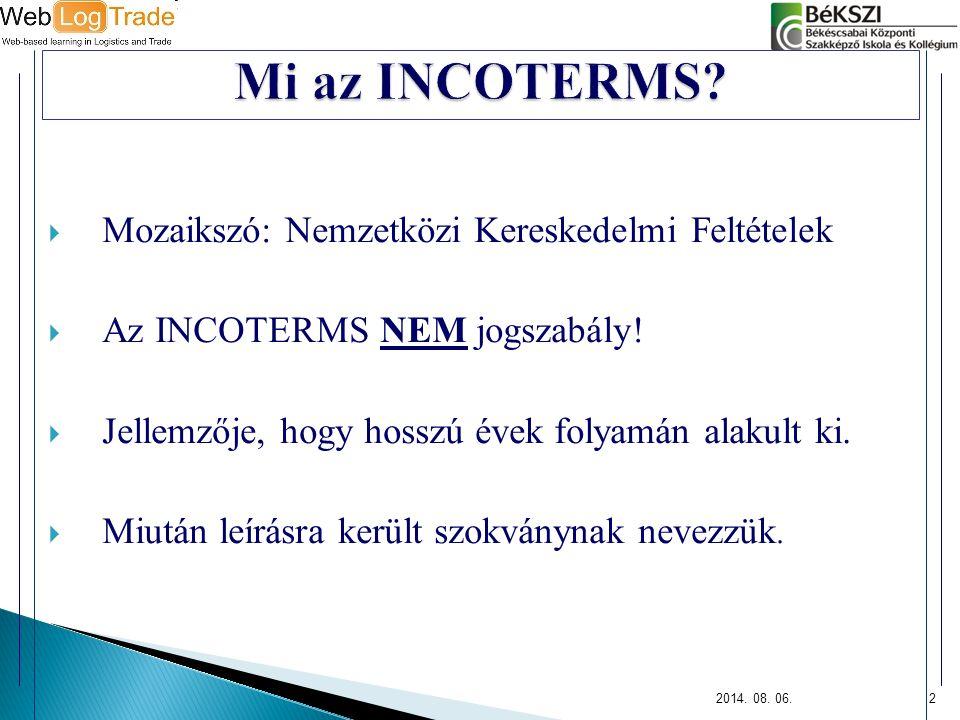 Mi az INCOTERMS Mozaikszó: Nemzetközi Kereskedelmi Feltételek