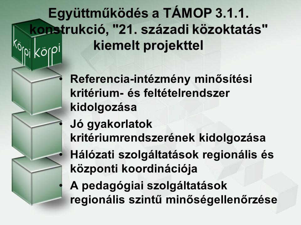 Együttműködés a TÁMOP 3. 1. 1. konstrukció, 21