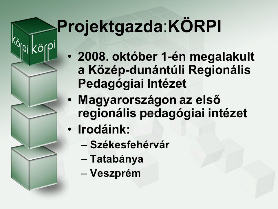 Projektgazda:KÖRPI 2008. október 1-én megalakult a Közép-dunántúli Regionális Pedagógiai Intézet.