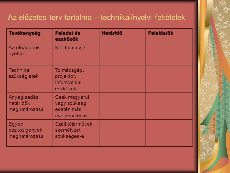 Az előzetes terv tartalma – technikai/nyelvi feltételek