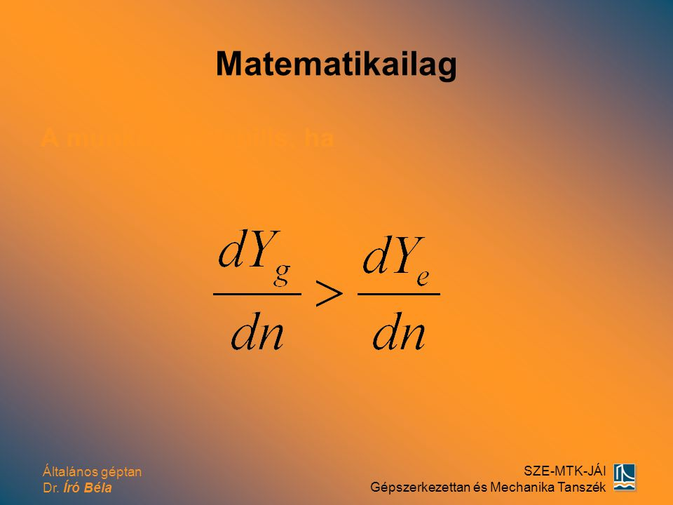 Matematikailag A munkapont labilis, ha