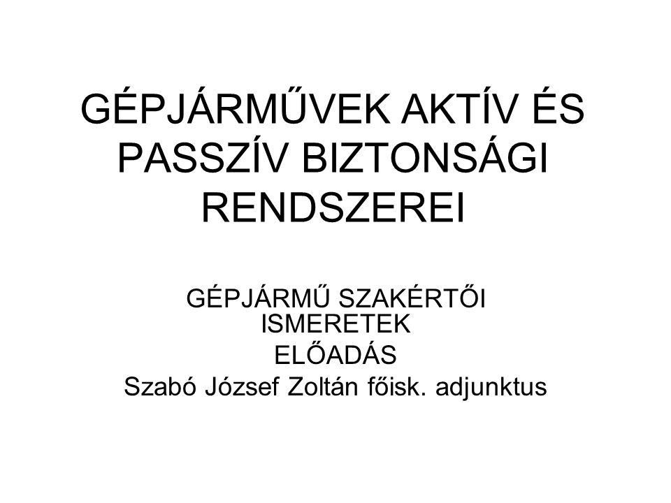 GÉPJÁRMŰVEK AKTÍV ÉS PASSZÍV BIZTONSÁGI RENDSZEREI