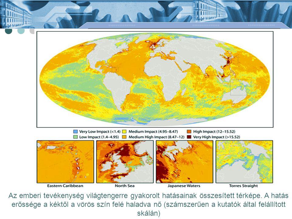 Az emberi tevékenység világtengerre gyakorolt hatásainak összesített térképe.