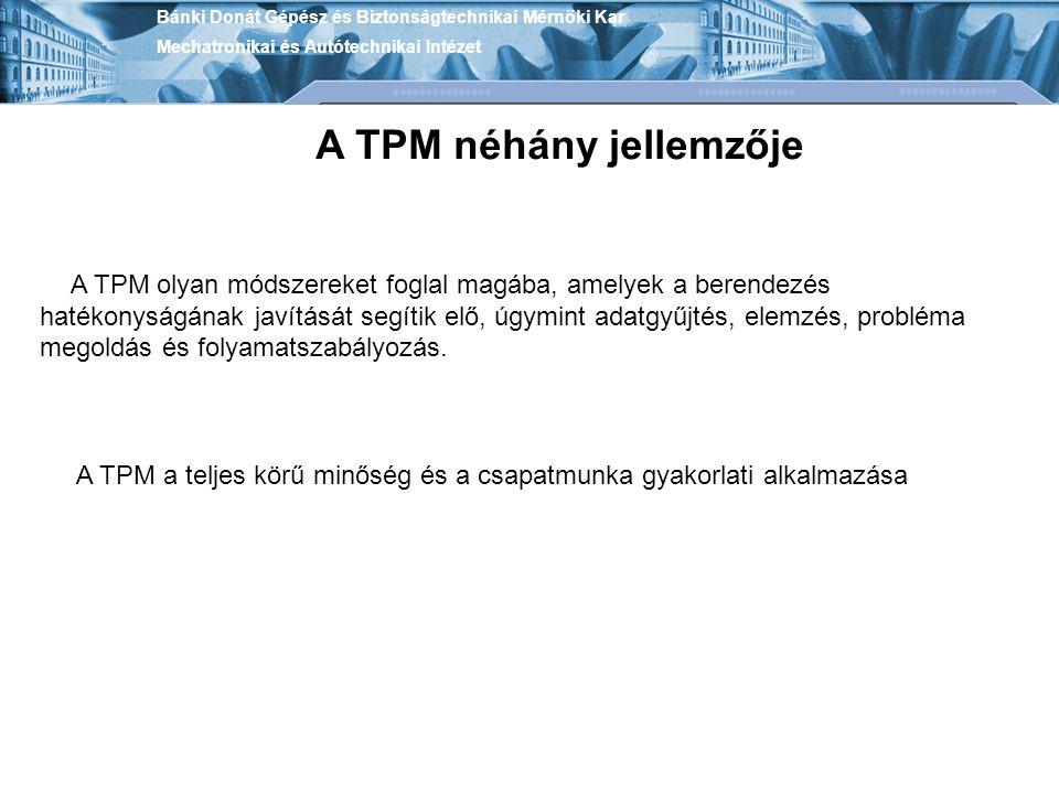 A TPM néhány jellemzője
