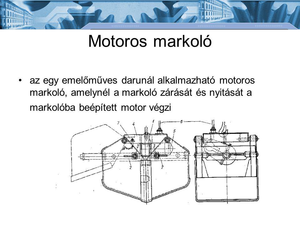 Motoros markoló az egy emelőműves darunál alkalmazható motoros markoló, amelynél a markoló zárását és nyitását a markolóba beépített motor végzi.