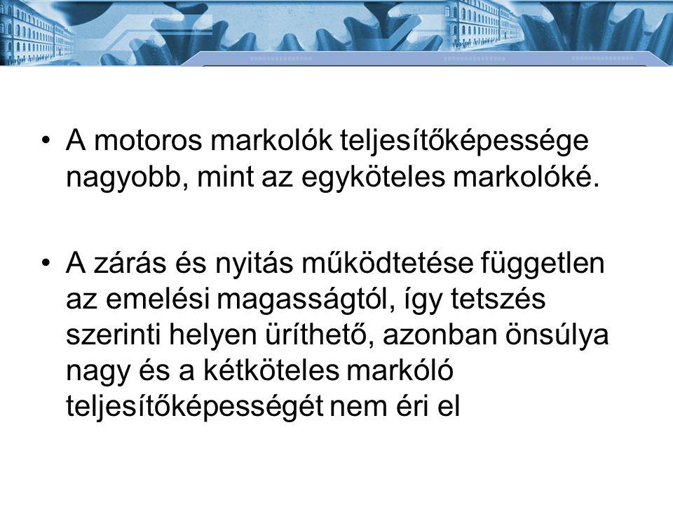 A motoros markolók teljesítőképessége nagyobb, mint az egyköteles markolóké.