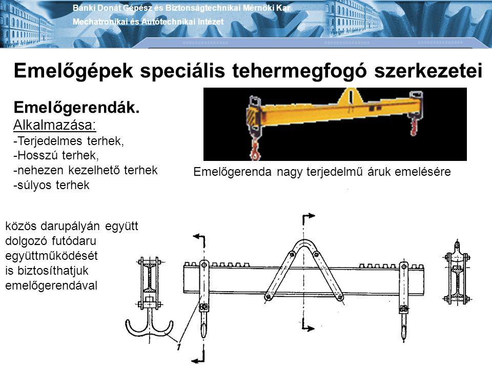 Emelőgépek speciális tehermegfogó szerkezetei