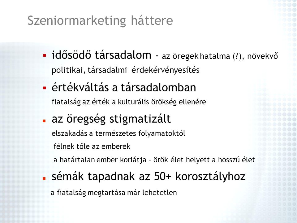 Szeniormarketing háttere