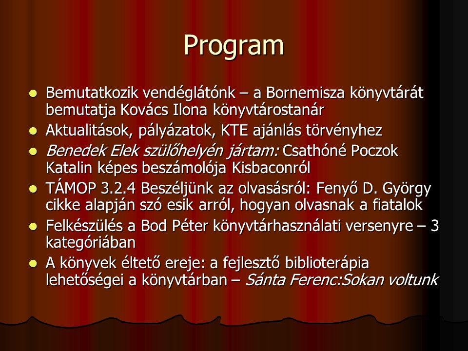 Program Bemutatkozik vendéglátónk – a Bornemisza könyvtárát bemutatja Kovács Ilona könyvtárostanár.