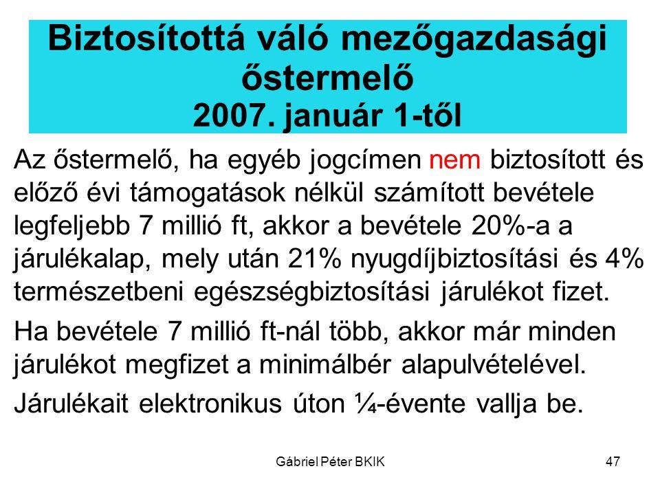 Biztosítottá váló mezőgazdasági őstermelő 2007. január 1-től