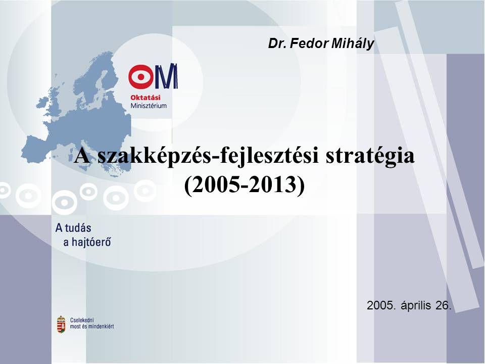 A szakképzés-fejlesztési stratégia (2005-2013)