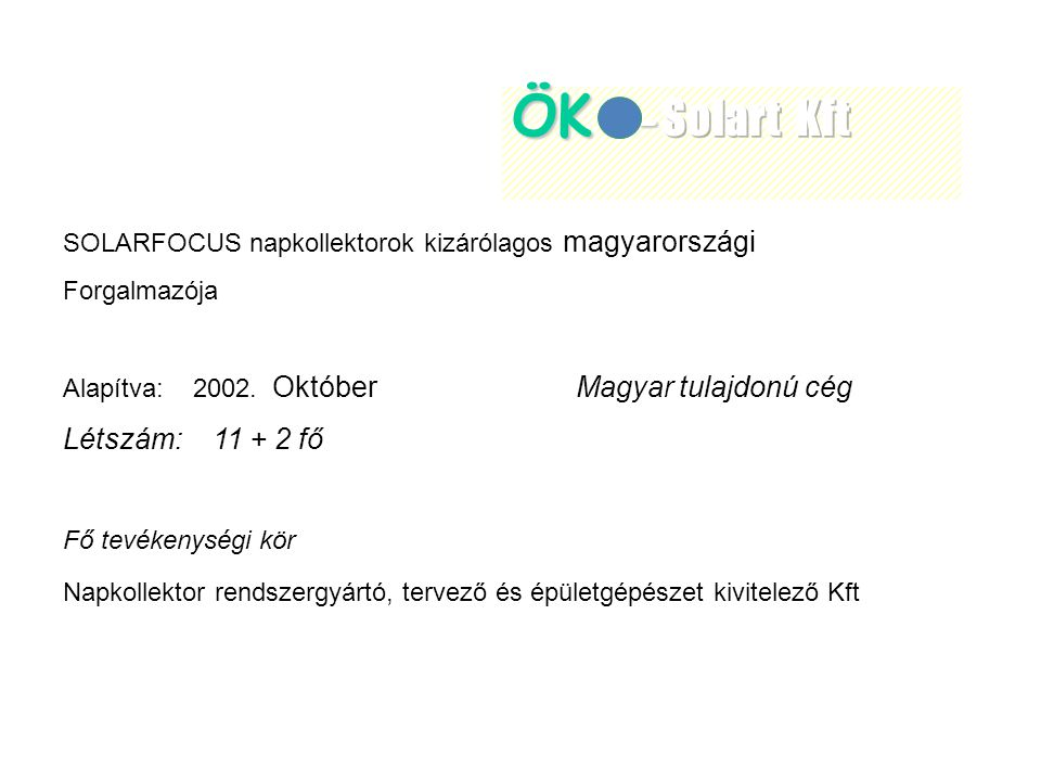 ÖK -Solart Kft Létszám: 11 + 2 fő