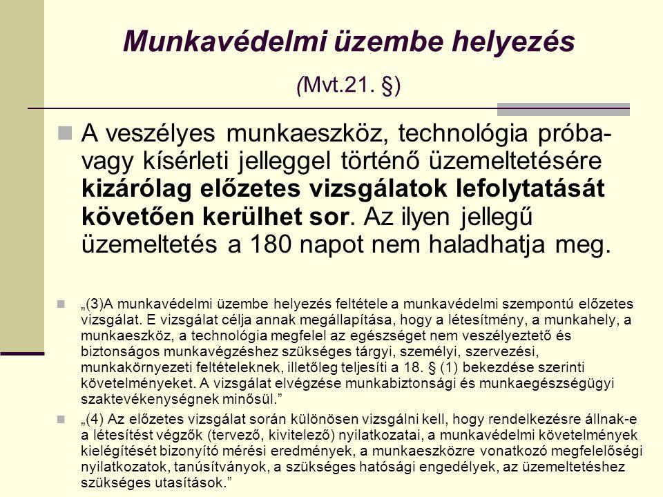 Munkavédelmi üzembe helyezés (Mvt.21. §)