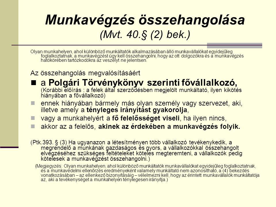 Munkavégzés összehangolása (Mvt. 40.§ (2) bek.)