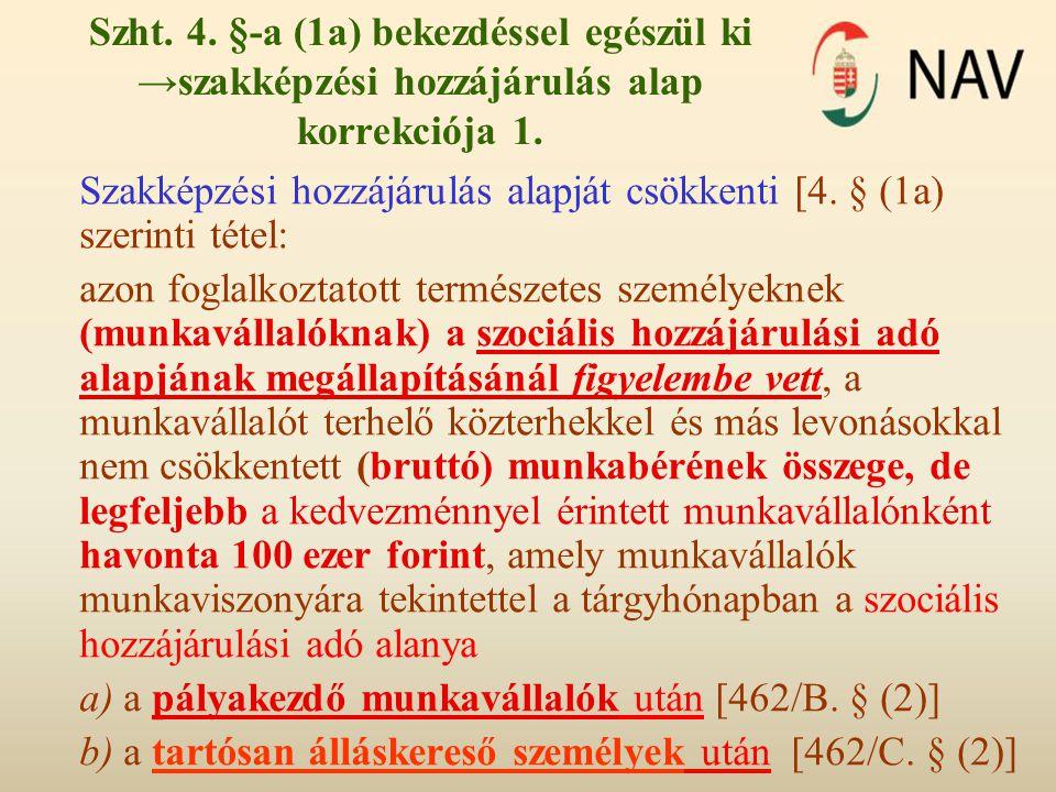 Szht. 4. §-a (1a) bekezdéssel egészül ki →szakképzési hozzájárulás alap korrekciója 1.