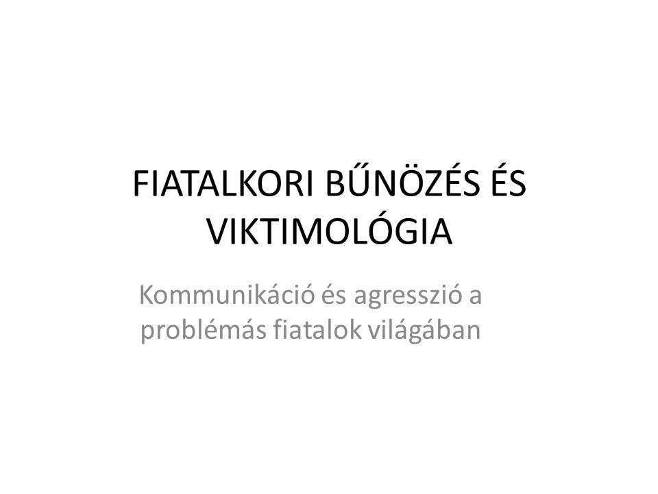 FIATALKORI BŰNÖZÉS ÉS VIKTIMOLÓGIA